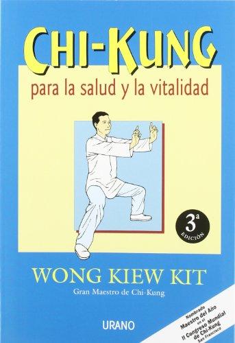 Descargar Libro Chi-kung Para La Salud Y La Vitalidad Wong Kiew Kit Wong Kiew Kit