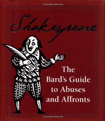 Shakespeare: The Bard's Guide To Abuses And Affronts (Running Press Miniature Editions)