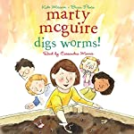 Marty McGuire Digs Worms! | Kate Messner