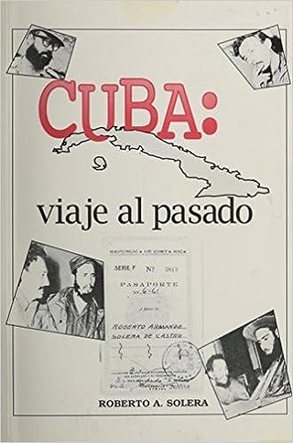 Cuba: Viaje Al Pasado (Spanish Edition): Roberto A. Solera: 9780897297400: Amazon.com: Books
