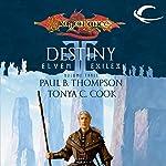 Destiny: Dragonlance: Elven Exiles, Book 3 | Paul B. Thompson,Tonya C. Cook
