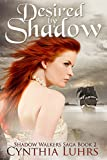 Desired by Shadow: Shadow Walkers Saga Book 2