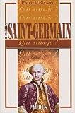 """""""Qui suis-je?"""" Comte de Saint-Germain"""