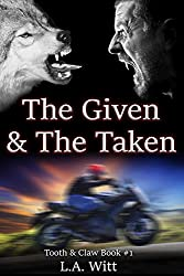The Given & The Taken (Tooth & Claw Trilogy Book 1)