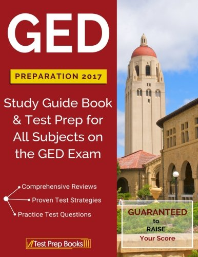 GED Preparation 2017: Study Guide Book & Test Prep for All Subjects on the GED Exam