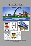 img - for 'Crossing River Truths' (Childhood Days) (Volume 14) book / textbook / text book