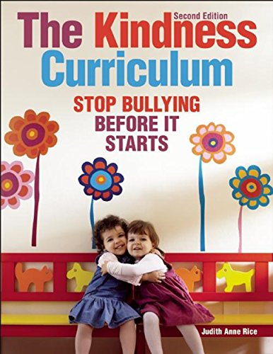 The Kindness Curriculum: Stop Bullying Before It Starts (NONE) (Character Education Activities For High School Students)