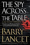 Book cover image for The Spy Across the Table (A Jim Brodie Thriller)