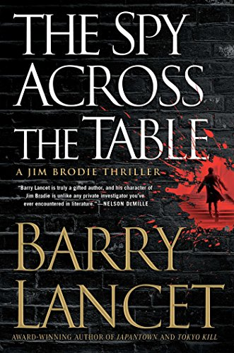 The Spy Across the Table (A Jim Brodie Thriller Book 4) by [Lancet, Barry]