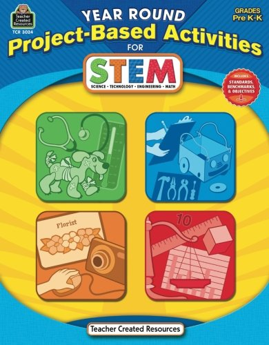 Year Round Project-Based Activities for STEM PreK-K: Grades Prek-K