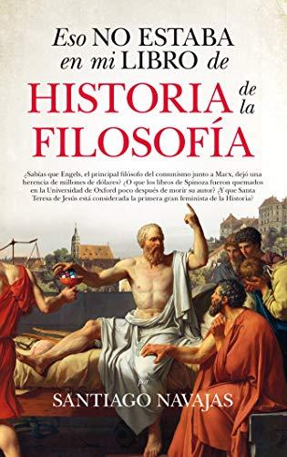 Eso no estaba en mi libro de historia de la filosofia (Spanish Edition)