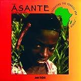 The Asante of West Africa, Jamie Hetfield, 0823923290