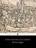 The Four Voyages: Being His Own Log-Book, Letters and Dispatches with Connecting Narratives.. (Penguin Classics), Christopher Columbus, 0140442170