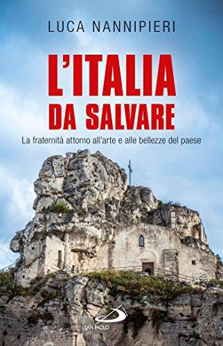 L'Italia da salvare. La fraternità attorno all'arte e alle bellezze del Paese  por Nannipieri Luca