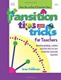 Transition Tips and Tricks for Teachers, Jean R. Feldman, 0876592167