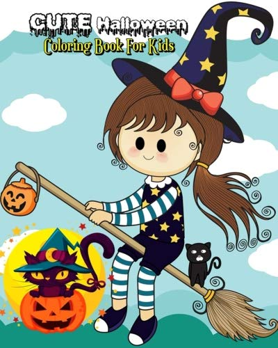 Cute Halloween Coloring Book For Kids: Stress Relieving Halloween Designs Plus Halloween Activities for Kids: Mazes, Word Search Puzzle & Dot To Dot For Kids