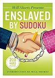Will Shortz Presents Enslaved by Sudoku, , 1250044979