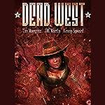 Dead West Omnibus | Tim Marquitz,J.M. Martin,Kenny Soward