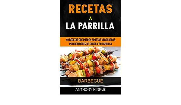 Amazon.com: Recetas a la parrilla: 40 recetas que pueden ...