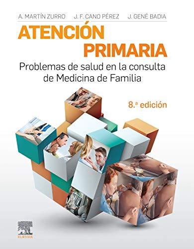 Atención primaria. Problemas de salud en la consulta de medicina de familia por Martín Zurro, Amando,Amando Martín Zurro,Juan Francisco Cano Pérez,Joan Gené Badia
