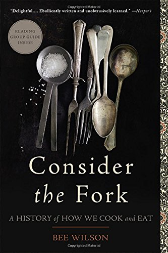 Price comparison product image Consider the Fork: A History of How We Cook and Eat