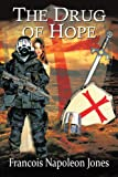 The Drug of Hope, Francois Napoleon Jones, 1449080499