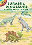 Jurassic Dinosaurs Sticker Activity Book (Dover Little Activity Books Stickers)