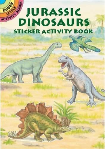 Jurassic Dinosaurs Sticker Activity Book (Dover Little Activity Books Stickers)