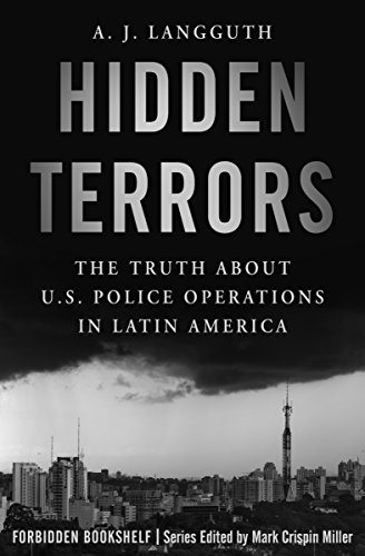 Hidden Terrors The Truth About Us Police Operations In Latin America Forbidden Bookshelf Book 27