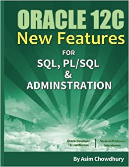 Oracle 12C New Features: SQL, PL/SQL & Administration
