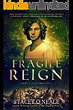 Fragile Reign (Mortal Enchantment Book 3)