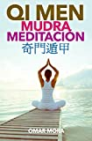 Qi Men Mudra Meditacion (Qi Men Meditacion nº 3) (Spanish Edition)
