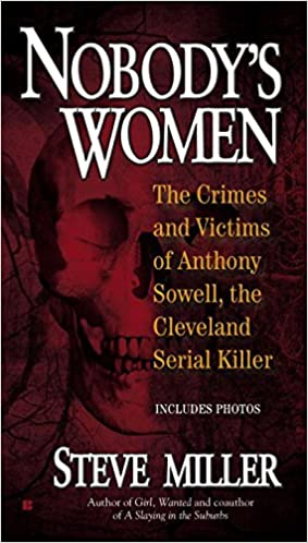 Nobody's Women: The Crimes and Victims of Anthony Sowell, the Cleveland Serial Killer