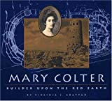 Front cover for the book Mary Colter: Builder upon the Red Earth (Grand Canyon Association) by Virginia Grattan