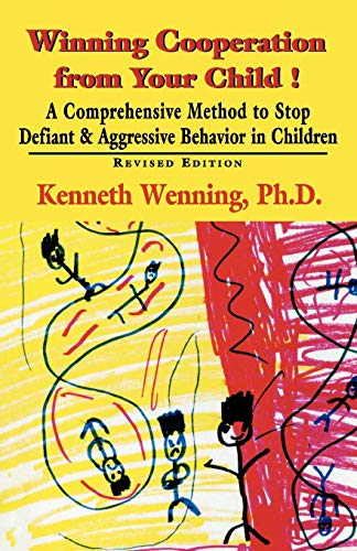 Winning Cooperation from Your Child!: A Comprehensive Method to Stop Defiant and Aggressive Behavior in Children (Developments in Clinical Psychiatry) (Medication For Oppositional Defiant Disorder In Children)