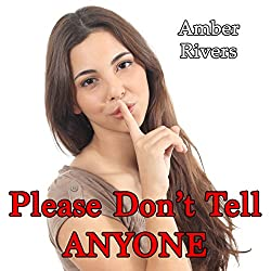 Please Don't Tell Anyone: Forbidden Taboo Erotica