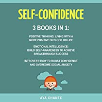 SELF CONFIDENCE, 3 BOOKS IN 1: POSITIVE THINKING + EMOTIONAL INTELLIGENCE + INTROVERT