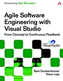 Agile Software Engineering with Visual Studio: From Concept to Continuous Feedback (2nd Edition) (Microsoft Windows Development Series)