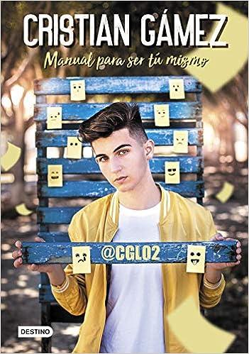 Leer gratis Manual para ser tú mismo de Cristian Gámez