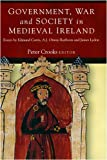Government, War and Society in Medieval Ireland, , 1846821053