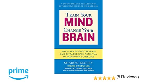 Train Your Mind, Change Your Brain: How a New Science