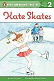 Kate Skates (Penguin Young Readers, Level 2)