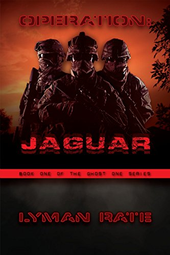 Operation: Jaguar (Ghost One Book 1) by [Rate, Lyman]
