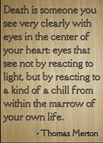'Death is someone you see very clearly...' quote by Thomas Merton, laser engraved on wooden plaque - Size: 8'x10'