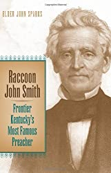 Raccoon John Smith: Frontier Kentucky's Most Famous Preacher (Religion in the South)