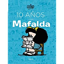 10 años con Mafalda/10 years with Mafalda (Spanish Edition)