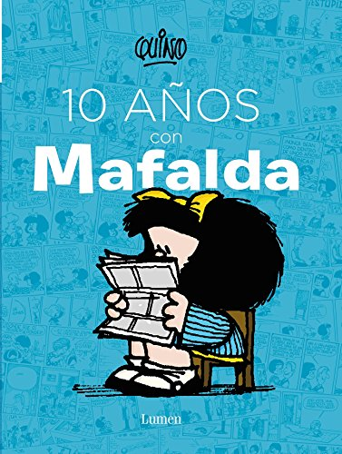 10 años con Mafalda / 10 years with Mafalda (Spanish Edition)