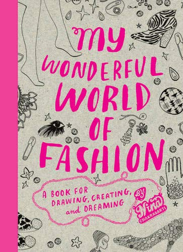 My Wonderful World of Fashion: A Book for Drawing, Creating and Dreaming -