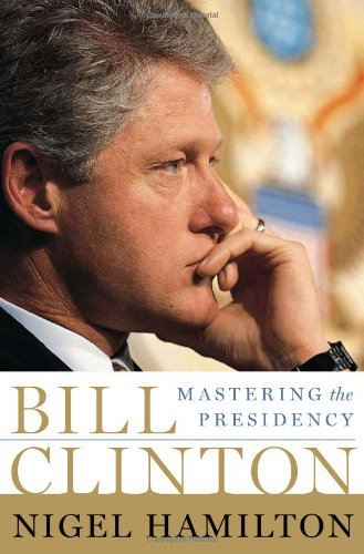Bill Clinton: Mastering the Presidency
