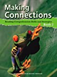 img - for Making Connections: Reading Comprehension Skills and Strategies, Book 2 book / textbook / text book
